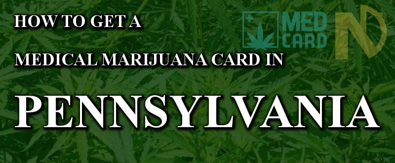 How To Get A Medical Marijuana Card In PA